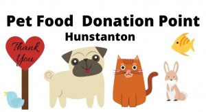 PET FOOD DONATION POINT OPENS IN HUNSTANTON!